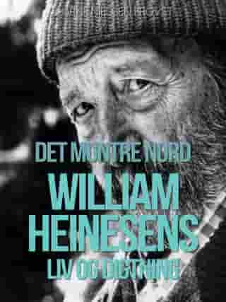 Det muntre nord. William Heinesens liv og digtning