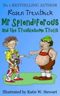 1230000275002 - Rosen Trevithick: Mr Splendiferous and the Troublesome Trolls (Smelly Trolls: Book 2) - Buch