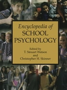 Encyclopedia of School Psychology by T. Stuart Watson