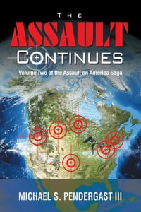 The Assault Continues: Volume Two of the Assault on America Saga