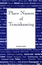 Place Names of Temiskaming by Bruce W. Taylor