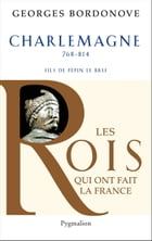 Charlemagne: Empereur et Roi by Georges Bordonove