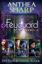 Feyguard: Books 1-3 by Anthea Sharp