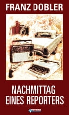 Nachmittag eines Reporters: Short Stories Album by Franz Dobler