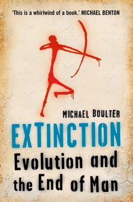 Book Extinction: Evolution and the End of Man by Michael Boulter