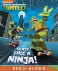 Skate Like a Ninja! (Teenage Mutant Ninja Turtles) 20307e1a-04ab-4d01-96a0-1b287d424e21