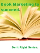 Book Marketing to Succeed by Colin Trickett