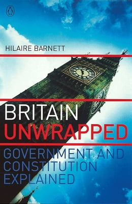 Book Britain Unwrapped: Government and Constitution Explained by Hilaire Barnett