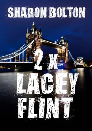 Lacey Flint: Bok 1 & 2 by Sharon Bolton