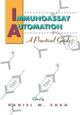 Book Immunoassay Automation: A Practical Guide by Chan, Daniel W.