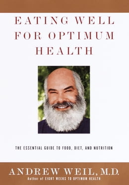 Book Eating Well for Optimum Health by Andrew Weil, M.D.