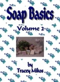Soap Basics: Volume 2 - Crafts Guide: Crafter's Recipes for Making Soaps