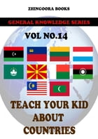 Teach Your Kids About Countries-vol 14 by Zhingoora Books