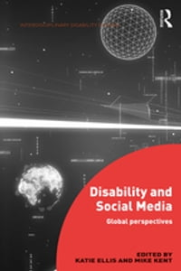 Disability and Social Media: Global Perspectives