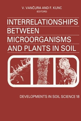 Book Interrelationships Between Microorganisms and Plants in Soil by Vancura, V.