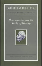 Hermeneutics and the Study of History: Selected Works