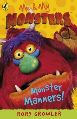 Book Me & My Monsters: Monster Manners: Monster Manners by Rory Growler