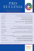 Pro Ecclesia Vol 24-N4: A Journal of Catholic and Evangelical Theology by Pro Ecclesia