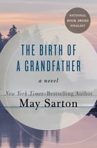 The Birth of a Grandfather: A Novel by May Sarton
