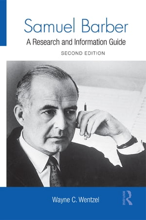 Samuel Barber A Research and Information Guide