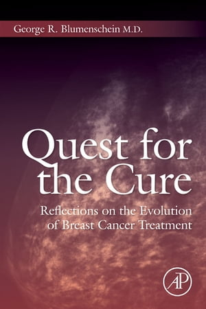 Quest for the Cure Reflections on the Evolution of Breast Cancer Treatment