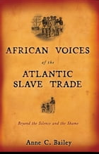African Voices of the Atlantic Slave Trade Cover Image