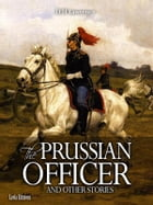 The Prussian Officer and other Stories by D H Lawrence