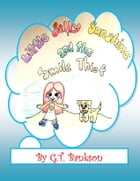 Little Sally Sunshine and the Smile Thief - UPDATED!: A Children's Fantasy Adventure Book Series by G.T. Bankson