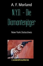 N.Y.D. - Die Diamantenjäger: New York Detectives by A. F. Morland