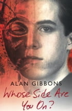Whose Side Are You On? by Alan Gibbons