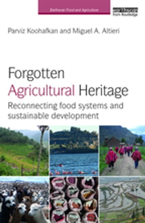Forgotten Agricultural Heritage Reconnecting food systems and sustainable development