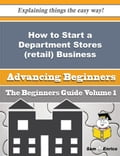 How to Start a Department Stores (retail) Business (Beginners Guide) 9177a82d-a880-4432-9bfe-43fdaeb7b3c2