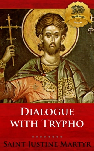 Dialogue with Trypho by St. Justin Martyr, Wyatt North