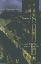 The Evening Sun: A Journal in Poetry by David Lehman