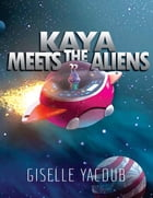 Kaya Meets the Aliens by Giselle Yacoub