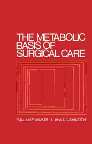 The Metabolic Basis of Surgical Care