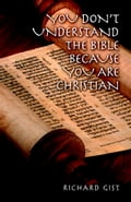 You don't Understand the Bible because you are Christian