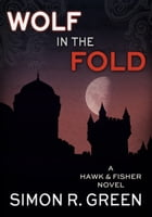 Wolf in the Fold by Simon R. Green