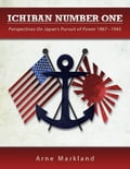 Ichiban Number One: Perspectives On Japan's Pursuit of Power 1867-1945 (History Nonfiction) photo