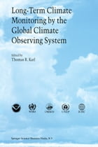 Long-Term Climate Monitoring by the Global Climate Observing System: International Meeting of Experts, Asheville, North Carolina, USA by Thomas R. Karl