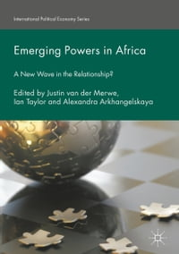 Emerging Powers in Africa: A New Wave in the Relationship?