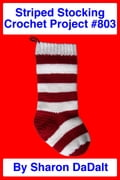 Striped Stocking Crochet Project #803
