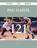 Pau Gasol 121 Success Secrets - 121 Most Asked Questions On Pau Gasol - What You Need To Know 6dbb4767-d494-4ad6-bdb9-01e3fffa0b70