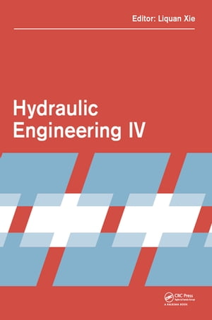 Hydraulic Engineering IV Proceedings of the 4th International Technical Conference on Hydraulic Engineering (CHE 2016,  Hong Kong,  16-17 July 2016)