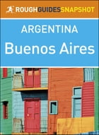 The Rough Guide Snapshot Argentina: Buenos Aires by Rough Guides