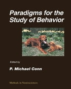 Paradigms for the Study of Behavior