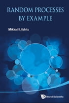 Random Processes by Example by Mikhail Lifshits