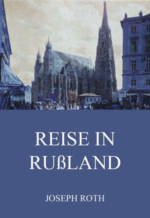 Reise in Rußland by Joseph Roth