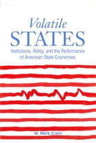 Volatile States: Institutions, Policy, and the Performance of American State Economies