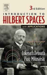 Introduction to Hilbert Spaces with Applications